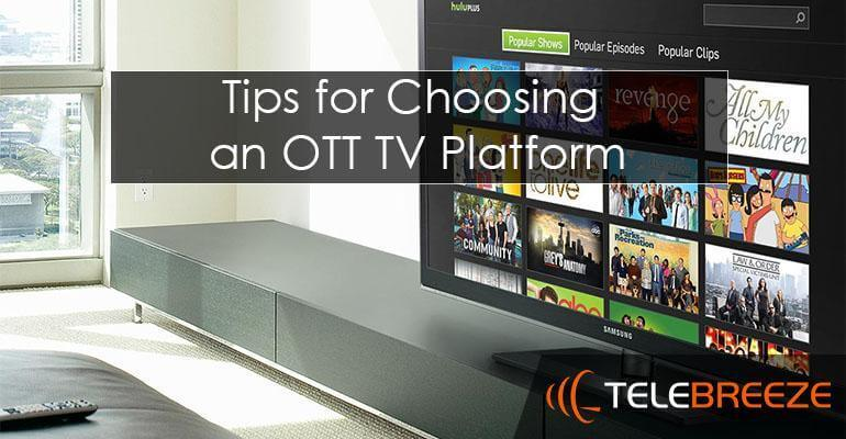 Tips for Choosing an OTT TV Platform